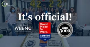 It's official! We're a WBE, GPTW, and Inc. 5000 honoree